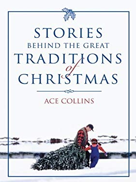 Stories Behind the Great Traditions of Christmas 9781594150852