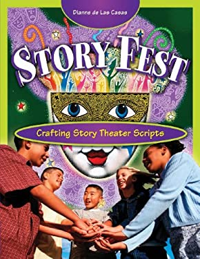 Story Fest: Crafting Story Theater Scripts 9781594690099