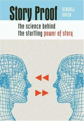 Story Proof: The Science Behind the Startling Power of Story 9781591585466
