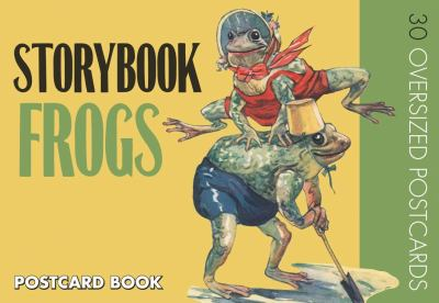 Storybook Frogs Postcard Book: 30 Oversized Postcards 9781595833822