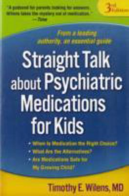 Straight Talk about Psychiatric Medications for Kids 9781593858421