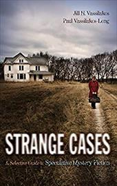 Strange Cases: A Selective Guide to Speculative Mystery Fiction 7255722
