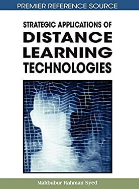 Strategic Applications of Distance Learning Technologies 9781599044804