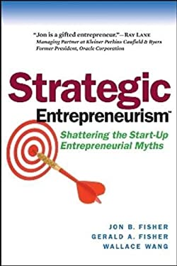 Strategic Entrepreneurism: Shattering the Start-Up Entrepreneurial Myths 9781590791899