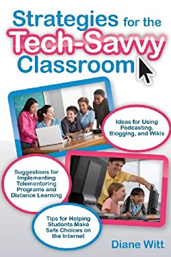 Strategies for the Tech-Savvy Classroom 9781593633561