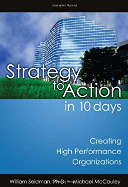 Strategy to Action in 10 Days: Creating High Performance Organizations 9781599321660