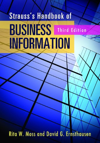Strauss's Handbook of Business Information: A Guide for Librarians, Students, and Researchers 9781598848076