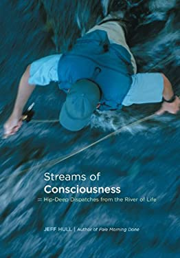 Streams of Consciousness: Hip-Deep Dispatches from the River of Life 9781592289882