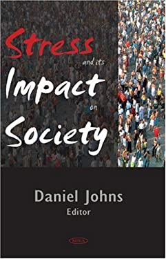 Stress and Its Impact on Society 9781594549649