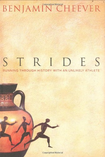 Strides: Running Through History with an Unlikely Athlete 9781594862281