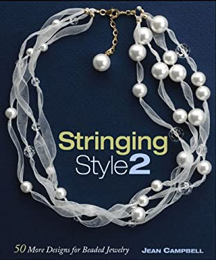 Stringing Style 2: 50 More Designs for Beaded Jewelry 9781596680364