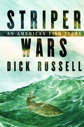 Striper Wars: An American Fish Story 9781597260909