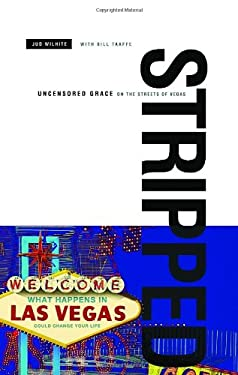 Stripped: Uncensored Grace on the Streets of Vegas 9781590527399