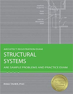 Structural Systems: ARE Sample Problems and Practice Exam 9781591261278