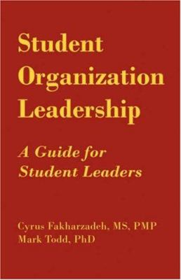 Student Organization Leadership: A Guide for Student Leaders 9781593304690