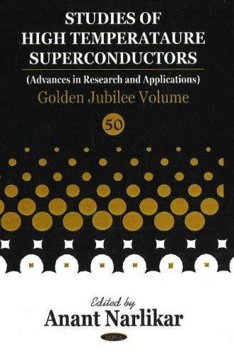 Studies in High Temperature Superconductors.: Volume 50, Golden Jubilee Volume 9781594549601