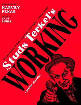 Studs Terkel's Working: A Graphic Adaptation 9781595583215