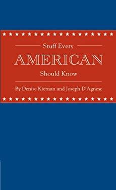 Stuff-Every-American-Should-Know-by-Kiernan-Denise