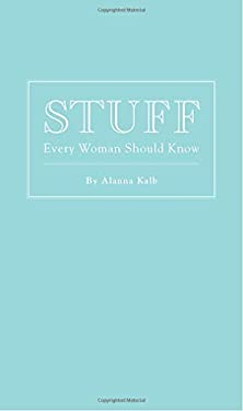 Stuff Every Woman Should Know 9781594744440