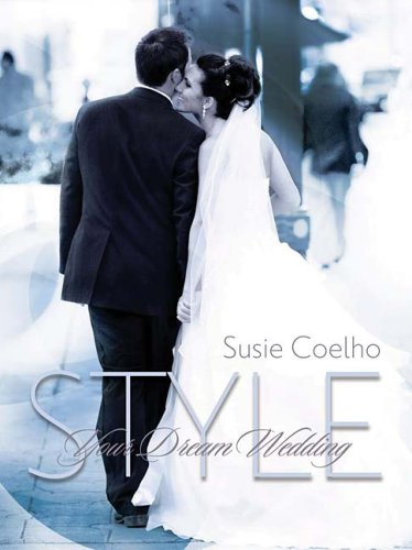 Style Your Dream Wedding [With CD] 9781591862574