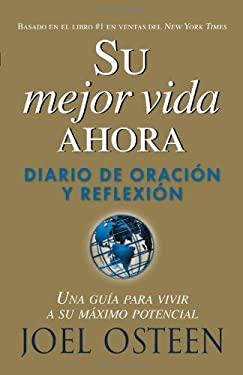 Su Mejor Vida Ahora: Diario de Oracion y Reflexion 9781591858379