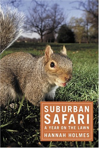 Suburban Safari: A Year on the Lawn 9781596910911