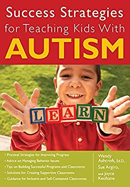 Success Strategies for Teaching Kids with Autism 9781593633820