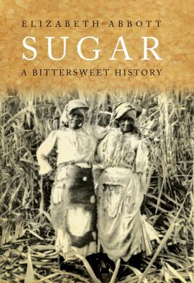 Sugar: A Bitterweet History 9781590202975