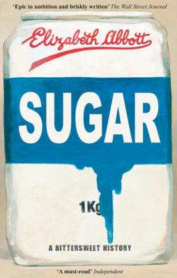 Sugar: A Bittersweet History 9781590206478