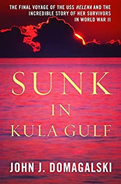 Sunk in Kula Gulf: The Final Voyage of the