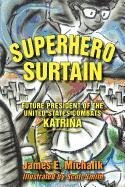 Superhero Surtain: Future President of the United States Combats Katrina 9781596637054