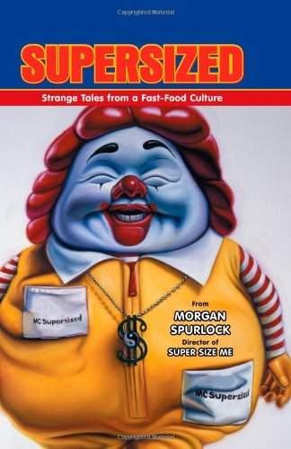 Supersized: Strange Tales from a Fast-Food Culture 9781595825117
