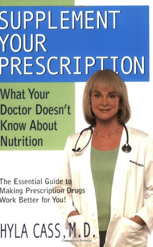 Supplement Your Prescription: What Your Doctor Doesn't Know about Nutrition 9781591202271