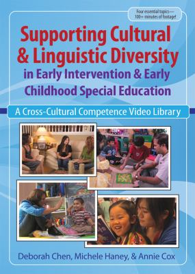 Supporting Cultural and Linguistic Diversity in Early Intervention and Early Childhood Special Education: A Cross-Cultural Competence Video Library