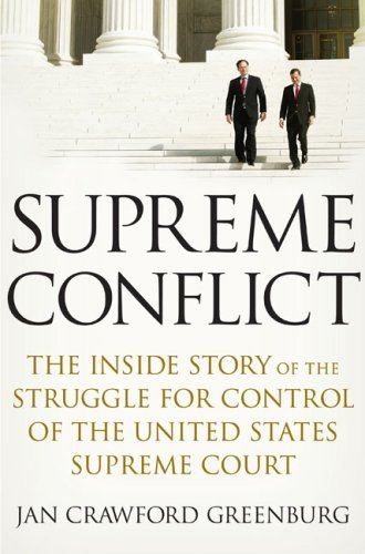 Supreme Conflict: The Inside Story of the Struggle for Control of the United States Supreme Court 9781594201011