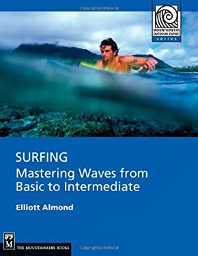 Surfing: Mastering Waves from Basic to Intermediate 9781594850998