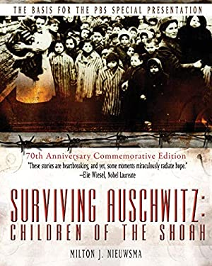 Surviving Auschwitz: Children of the Shoah 9781596870727