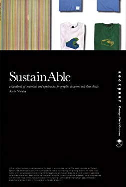 SustainAble: A Handbook of Materials and Applications for Graphic Designers and Their Clients 9781592534012
