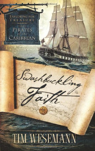 Swashbuckling Faith: Exploring for Treasure with Pirates of the Caribbean 9781590527047
