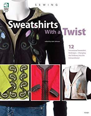 Sweatshirts with a Twist 9781592172221