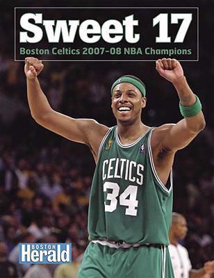 Sweet 17: Boston Celtics 2007-08 NBA Champions 9781596703124
