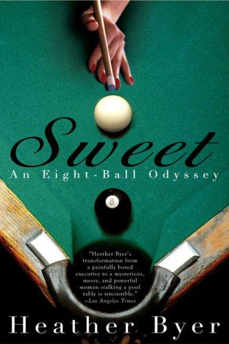 Sweet: An Eight-Ball Odyssey 9781594482908
