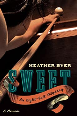 Sweet: An Eight-Ball Odyssey 9781594489365