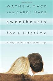 Sweethearts for a Lifetime: Making the Most of Your Marriage
