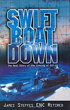 Swift Boat Down: The Real Story of the Sinking of Pcf-19 9781599266138
