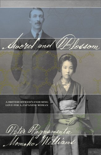 Sword and Blossom: A British Officer's Enduring Love for a Japanese Woman 9781594200892