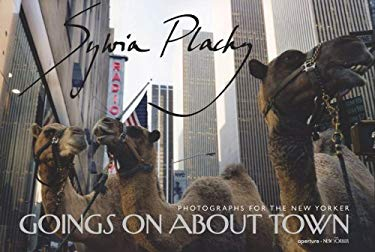 Sylvia Plachy: Goings on about Town: Photographs for the New Yorker 9781597110518