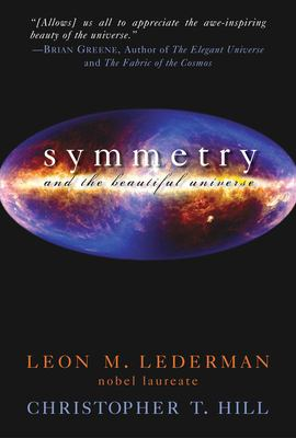 Symmetry and the Beautiful Universe 9781591025757