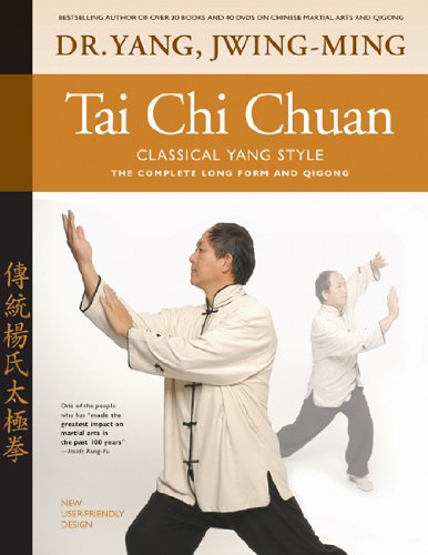 Tai Chi Chuan, Classical Yang Style: The Complete Form and Qigong 9781594392009