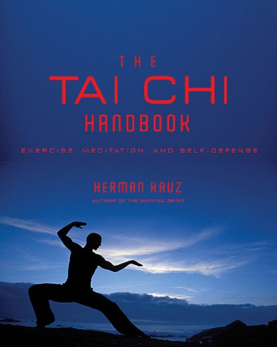 Tai Chi Handbook: Exercise, Meditation and Self-Defense 9781590201794